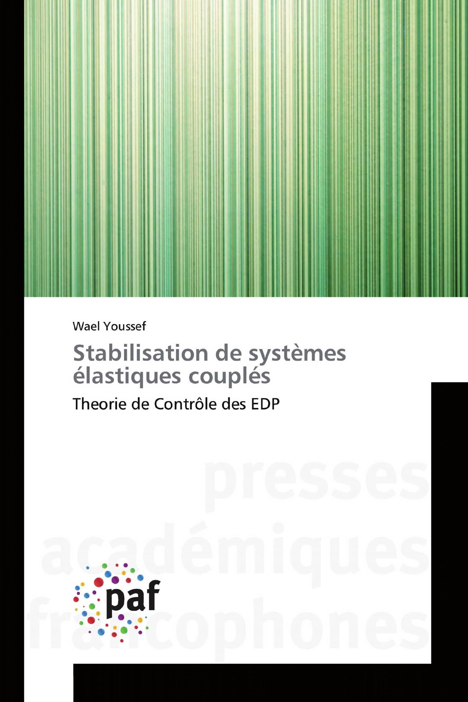 Stabilisation de systèmes élastiques couplés