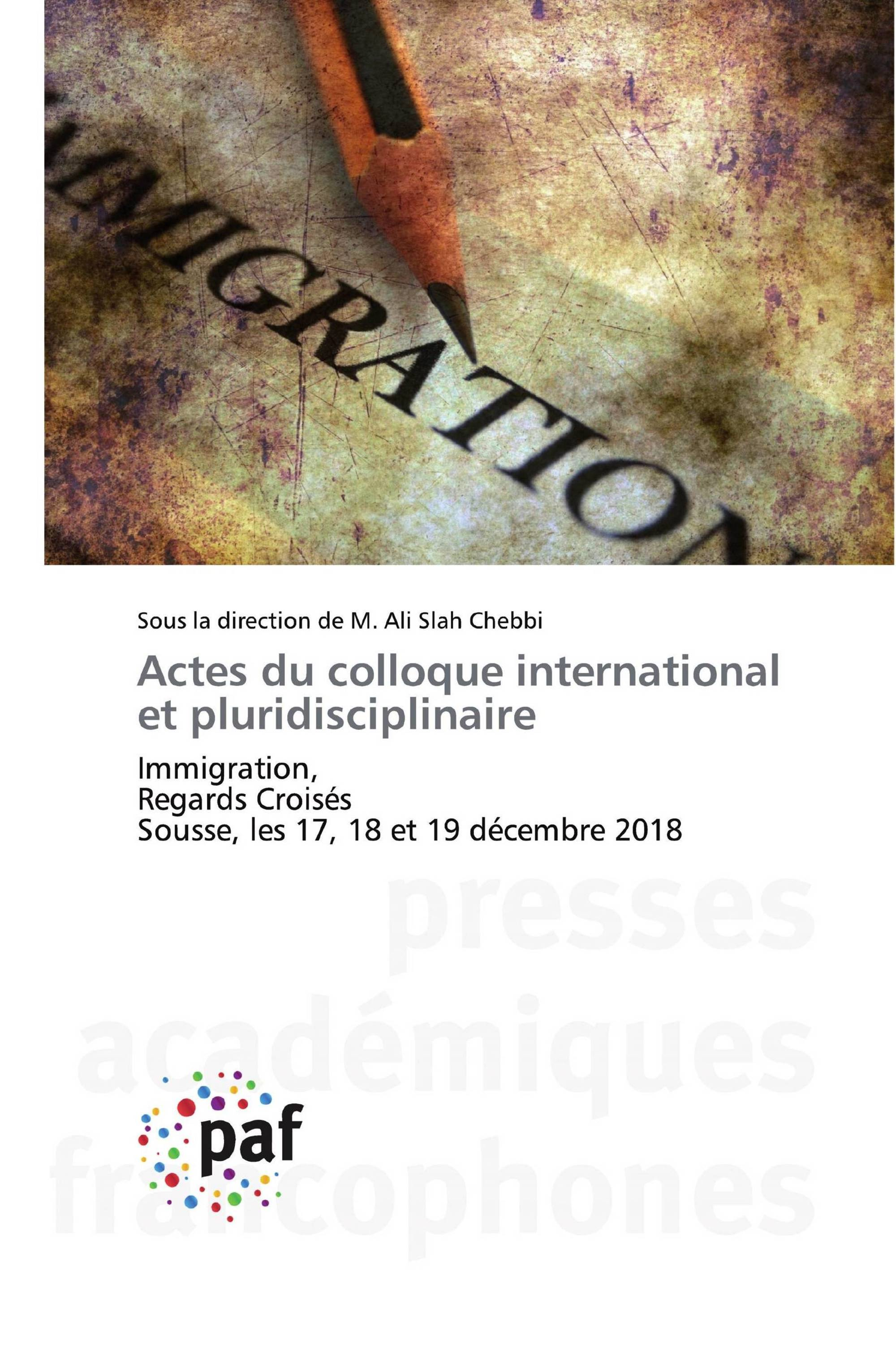 Actes du colloque international et pluridisciplinaire