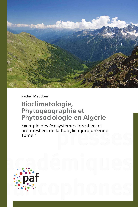 Bioclimatologie, Phytogéographie et Phytosociologie en Algérie