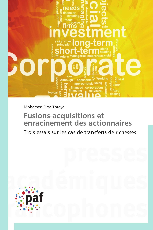 Fusions-acquisitions et enracinement des actionnaires