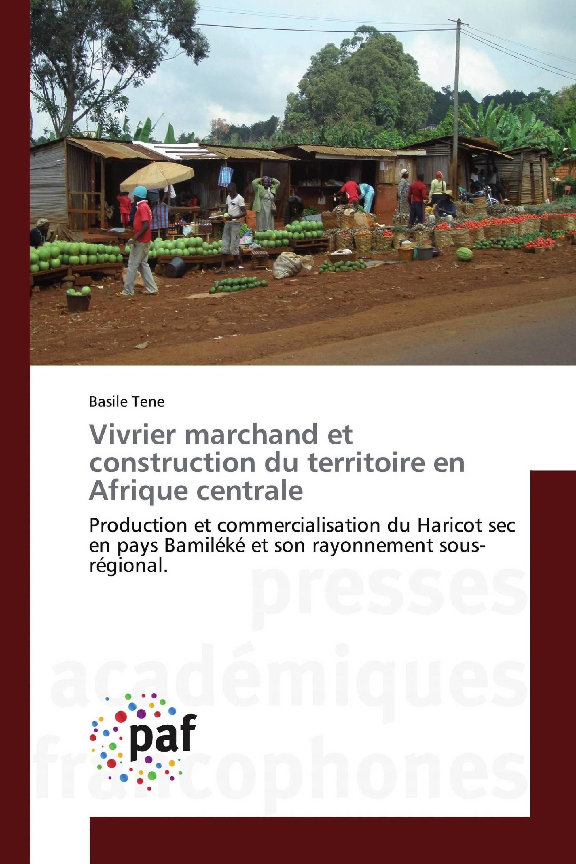 Vivrier marchand et construction du territoire en Afrique centrale