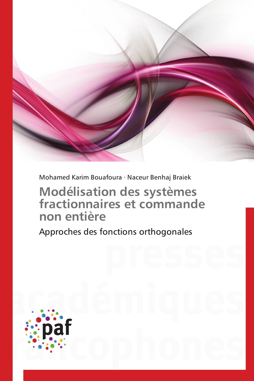 Modélisation des systèmes fractionnaires et commande non entière
