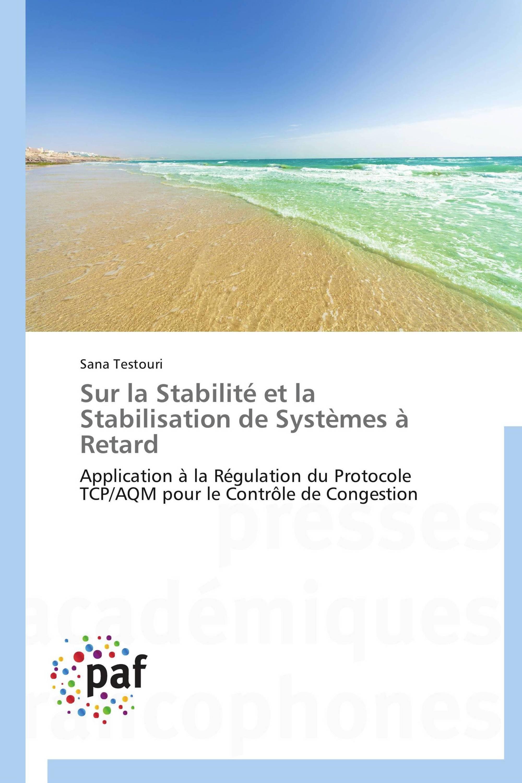 Sur la Stabilité  et la Stabilisation de Systèmes à Retard