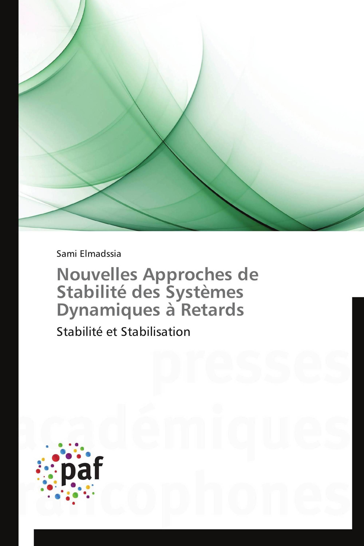 Nouvelles Approches de Stabilité  des  Systèmes Dynamiques à Retards