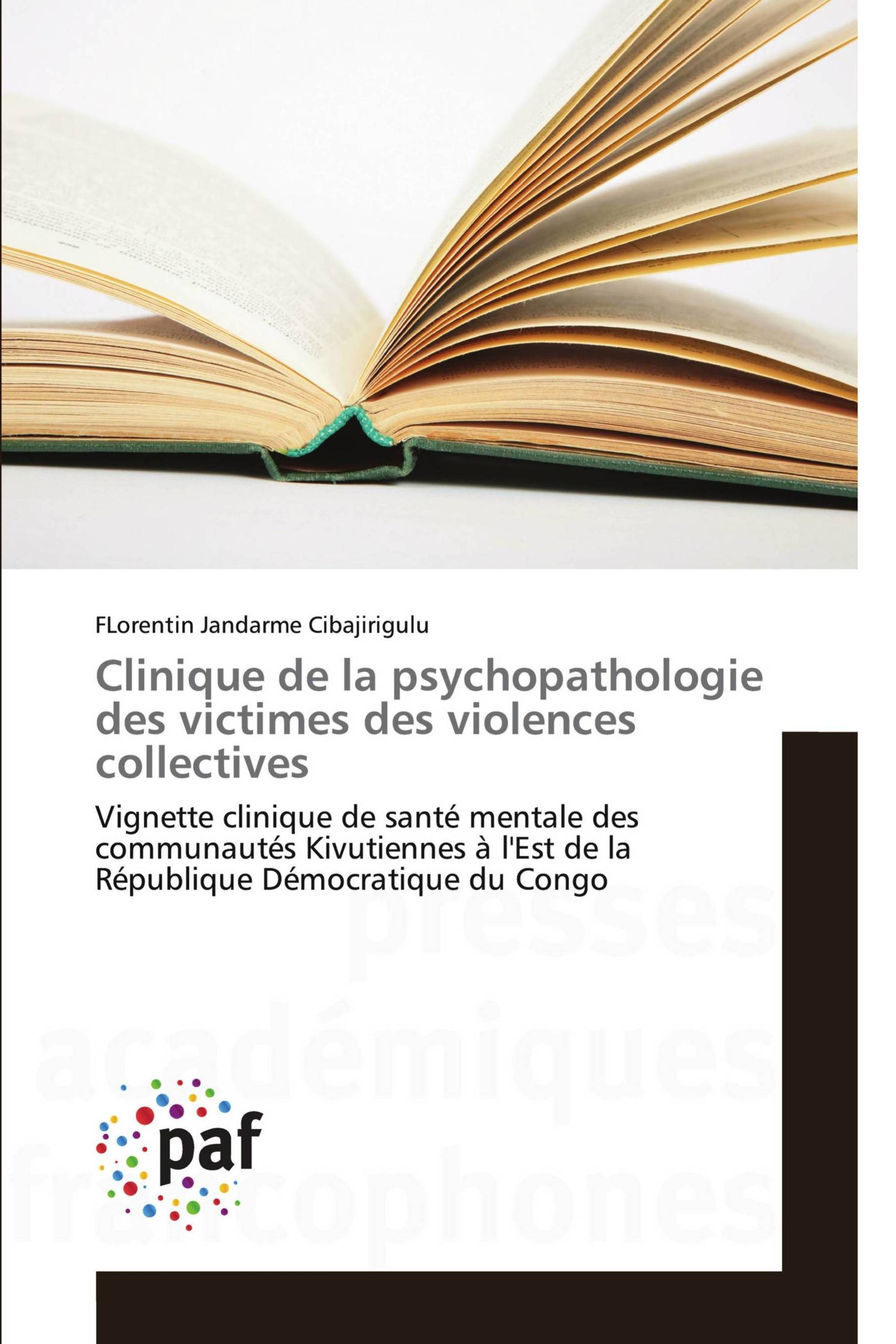 Clinique de la psychopathologie des victimes des violences collectives