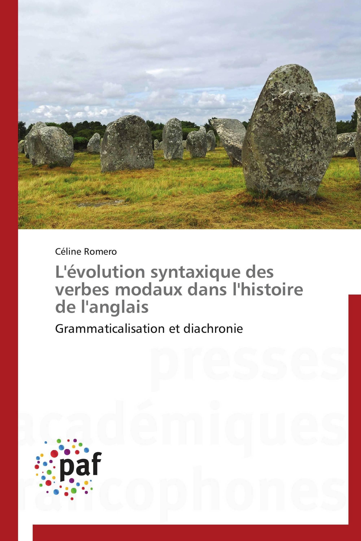 L Evolution Syntaxique Des Verbes Modaux Dans L Histoire De L Anglais