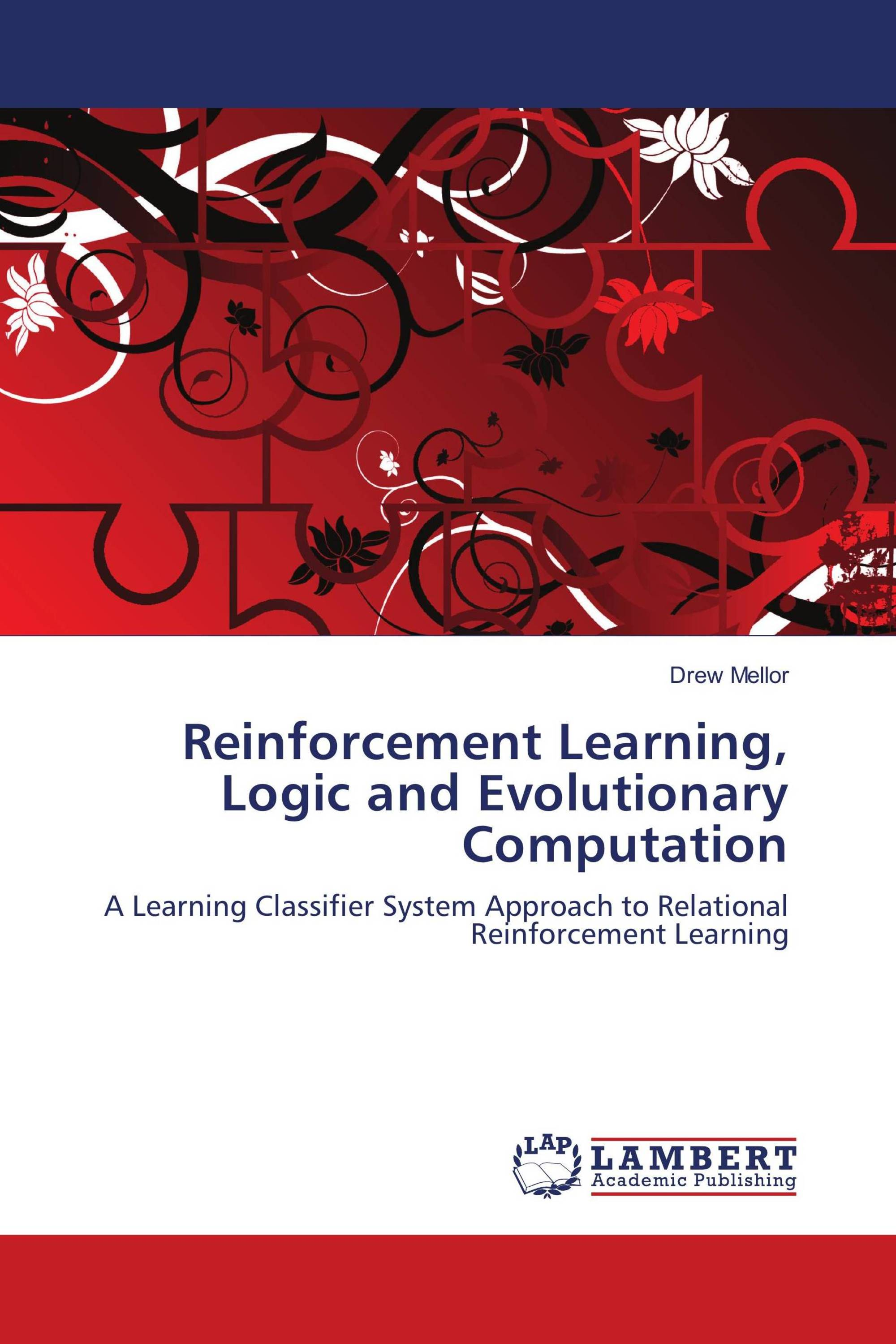 Reinforcement Learning, Logic and Evolutionary Computation