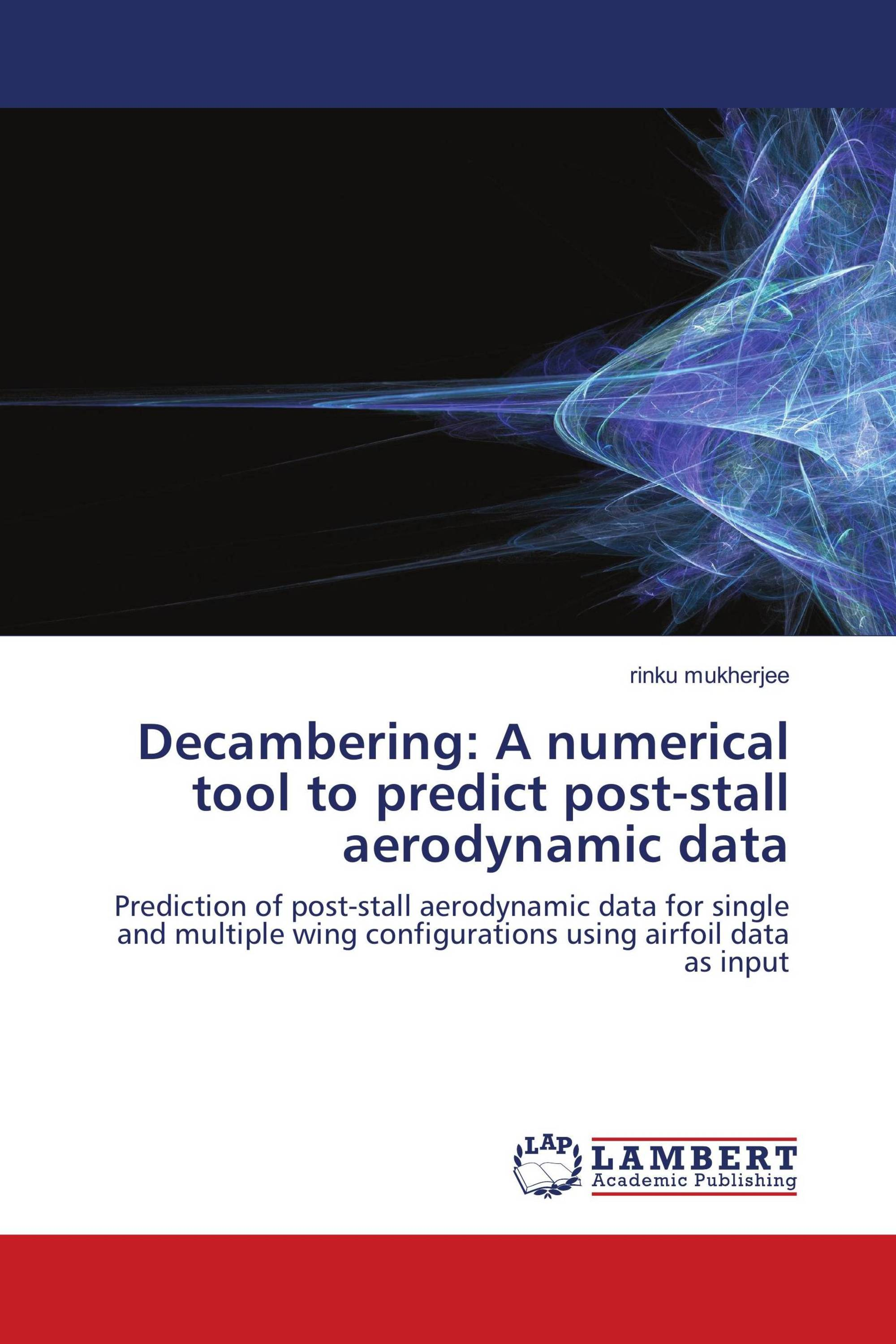 Decambering: A numerical tool to predict post-stall aerodynamic data