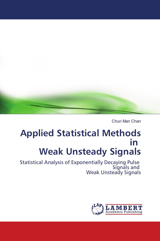 Applied Statistical Methods in Weak Unsteady Signals