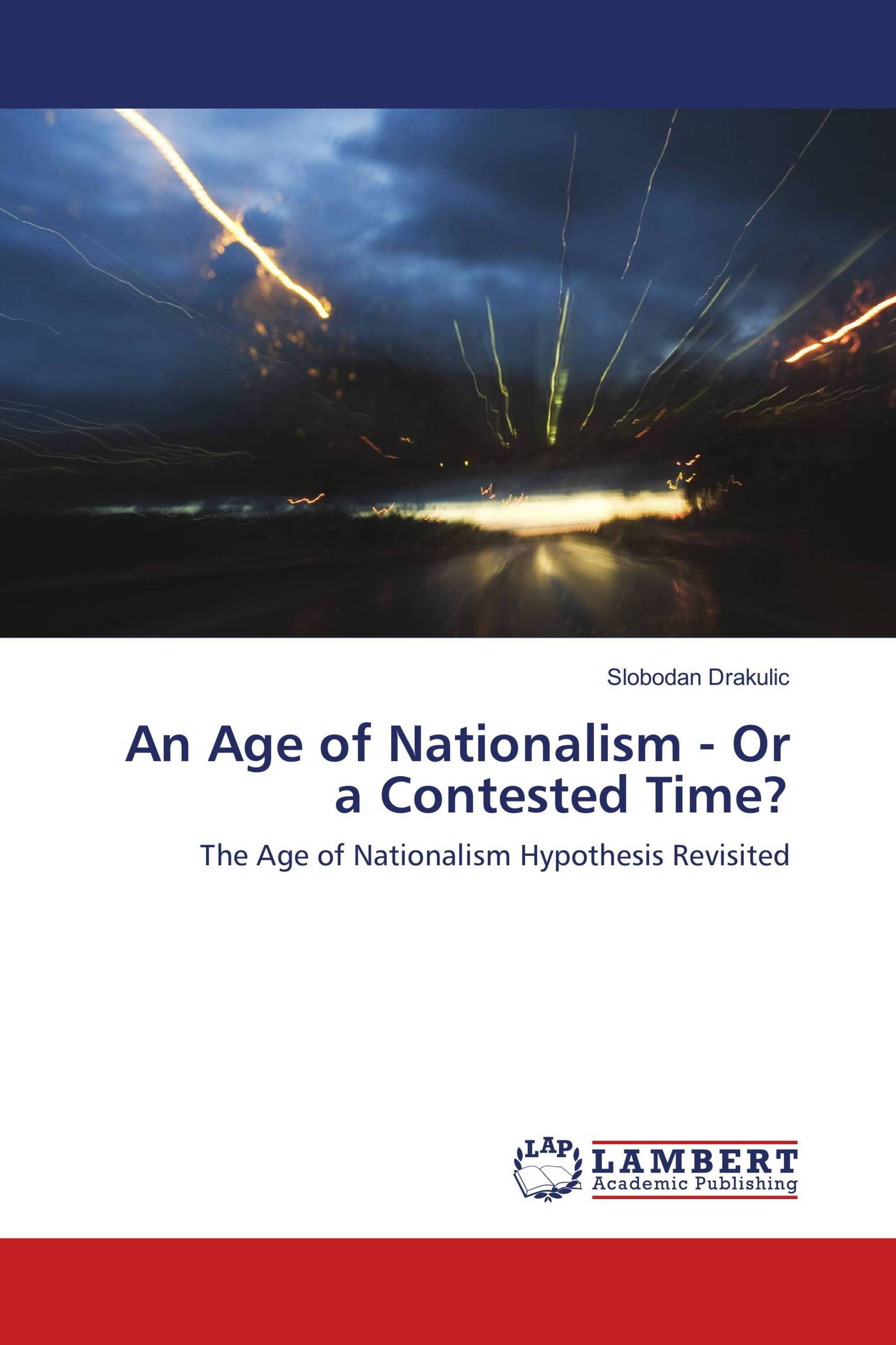 An Age of Nationalism - Or a Contested Time?