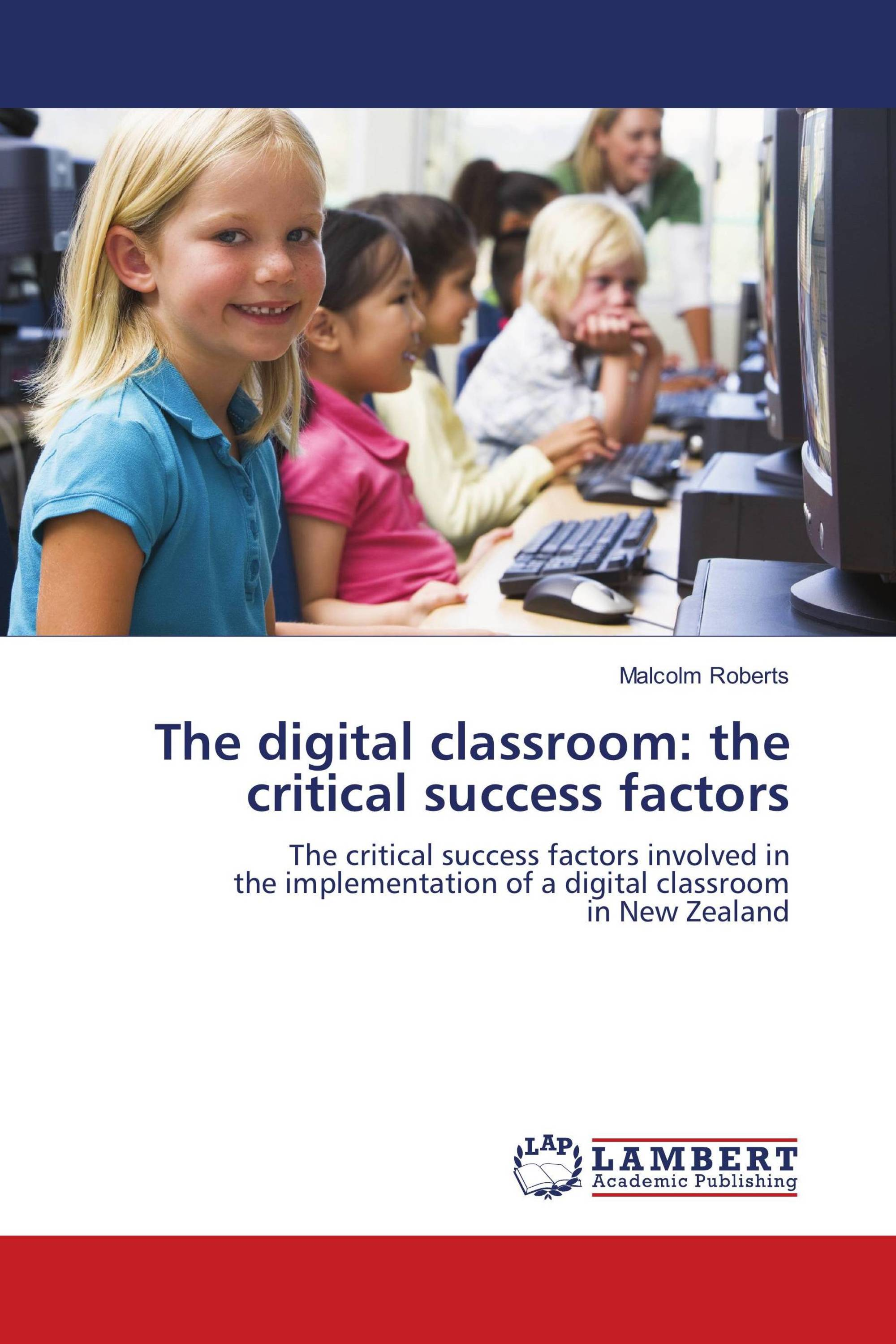 The digital classroom: the critical success factors