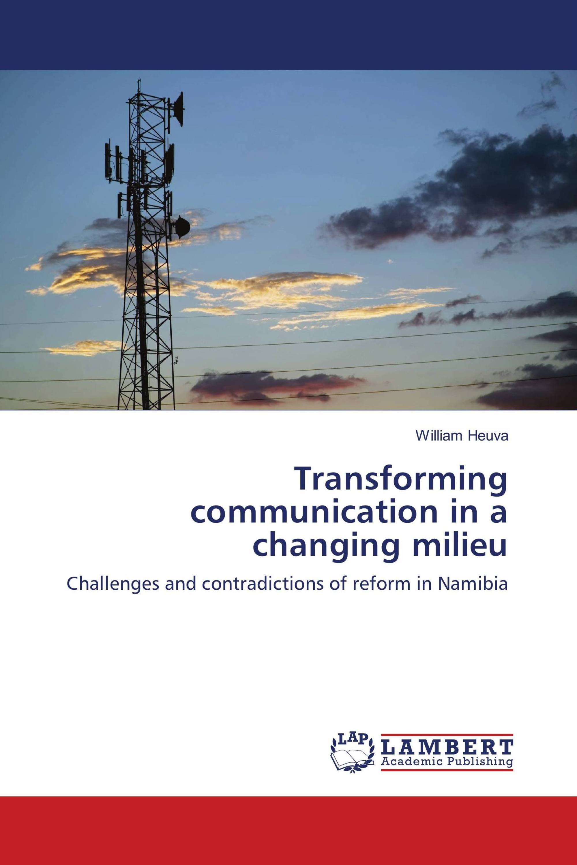 Transforming communication in a changing milieu