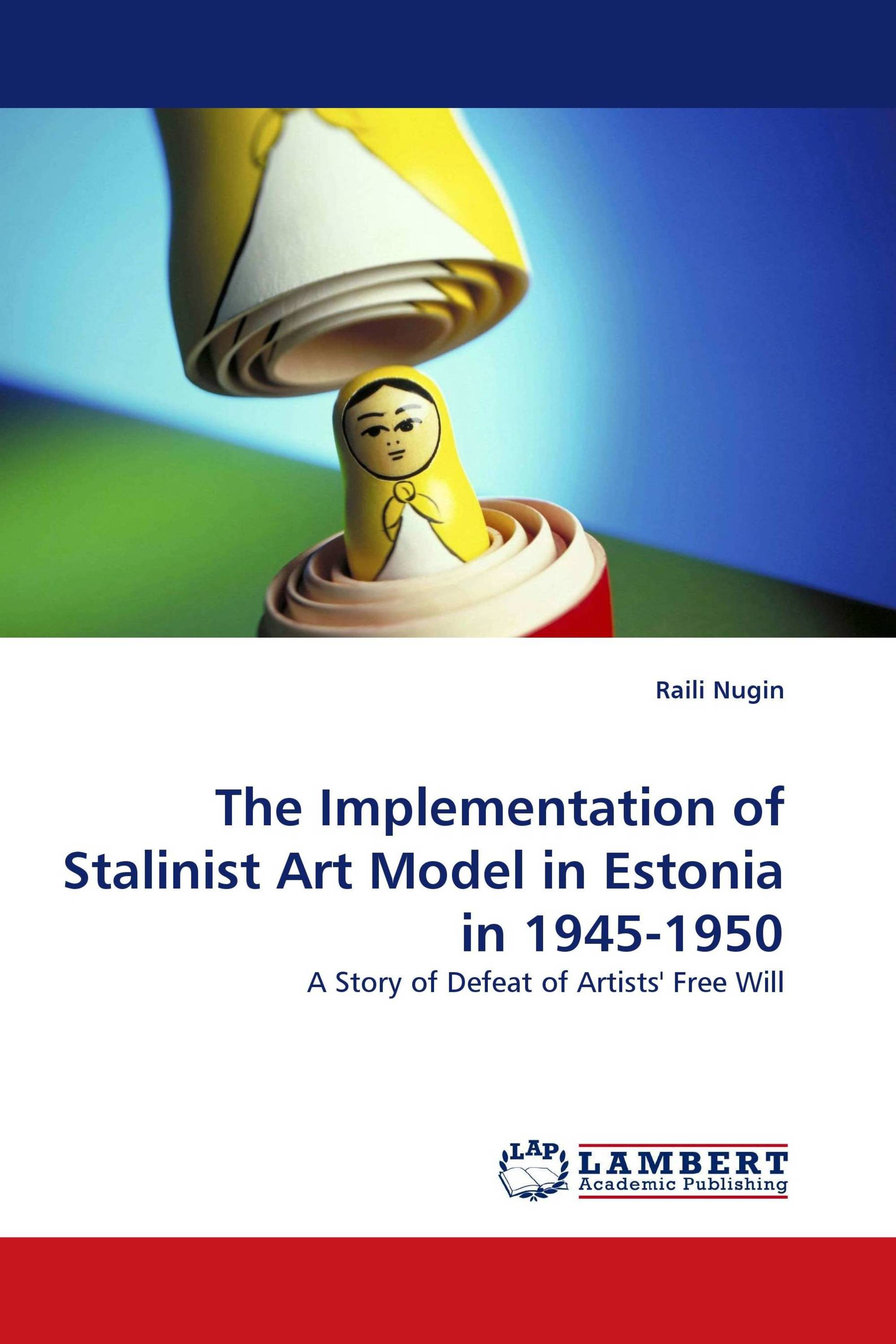 The Implementation of Stalinist Art Model in Estonia in 1945-1950