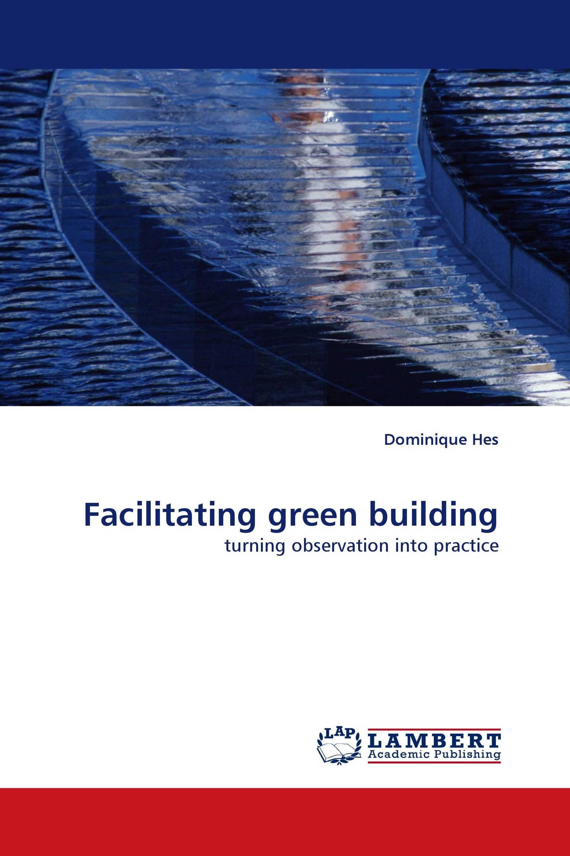 Facilitating green building