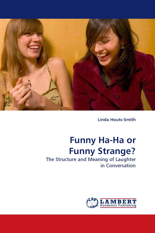Funny Ha-Ha or Funny Strange?