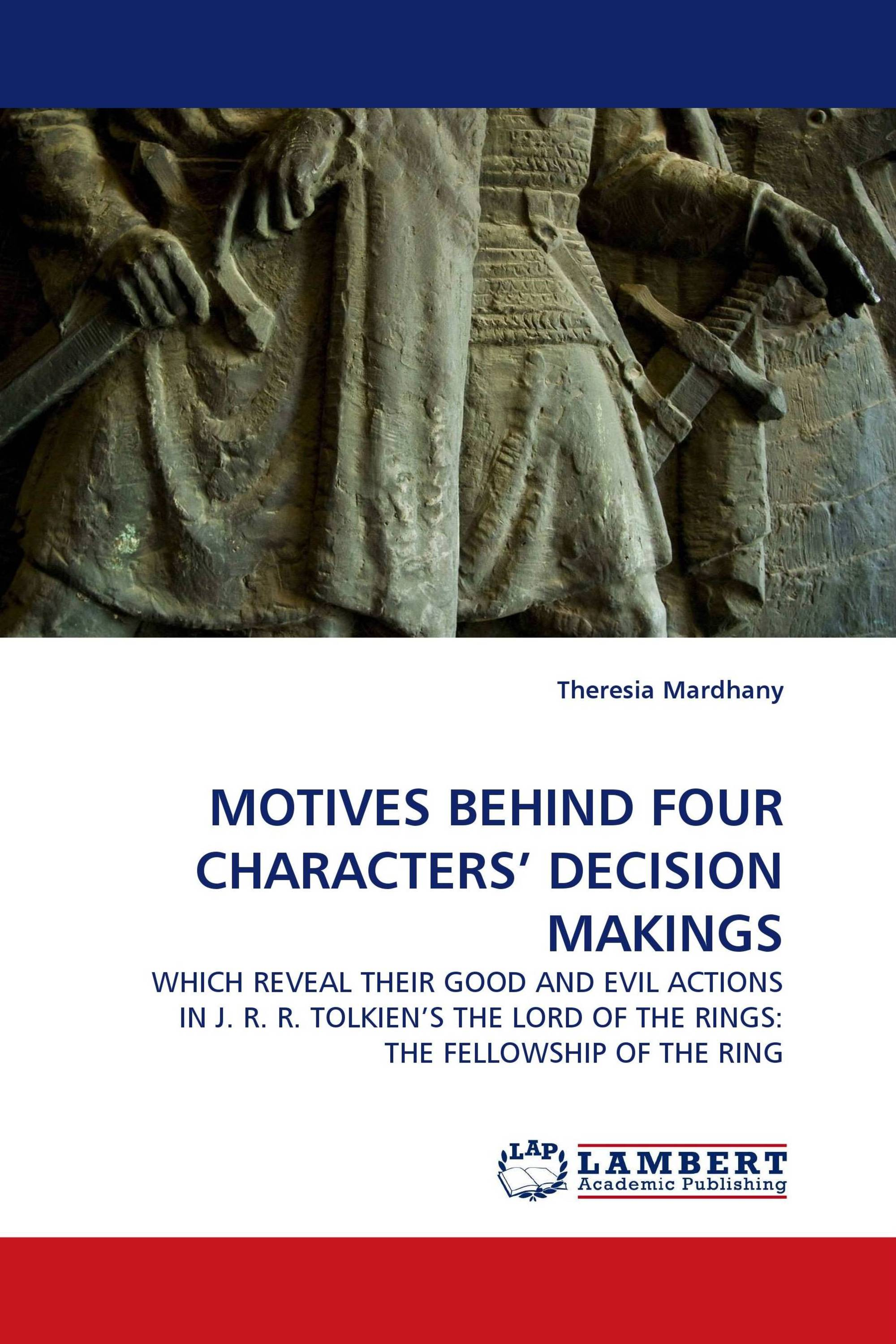 MOTIVES BEHIND FOUR CHARACTERS' DECISION MAKINGS