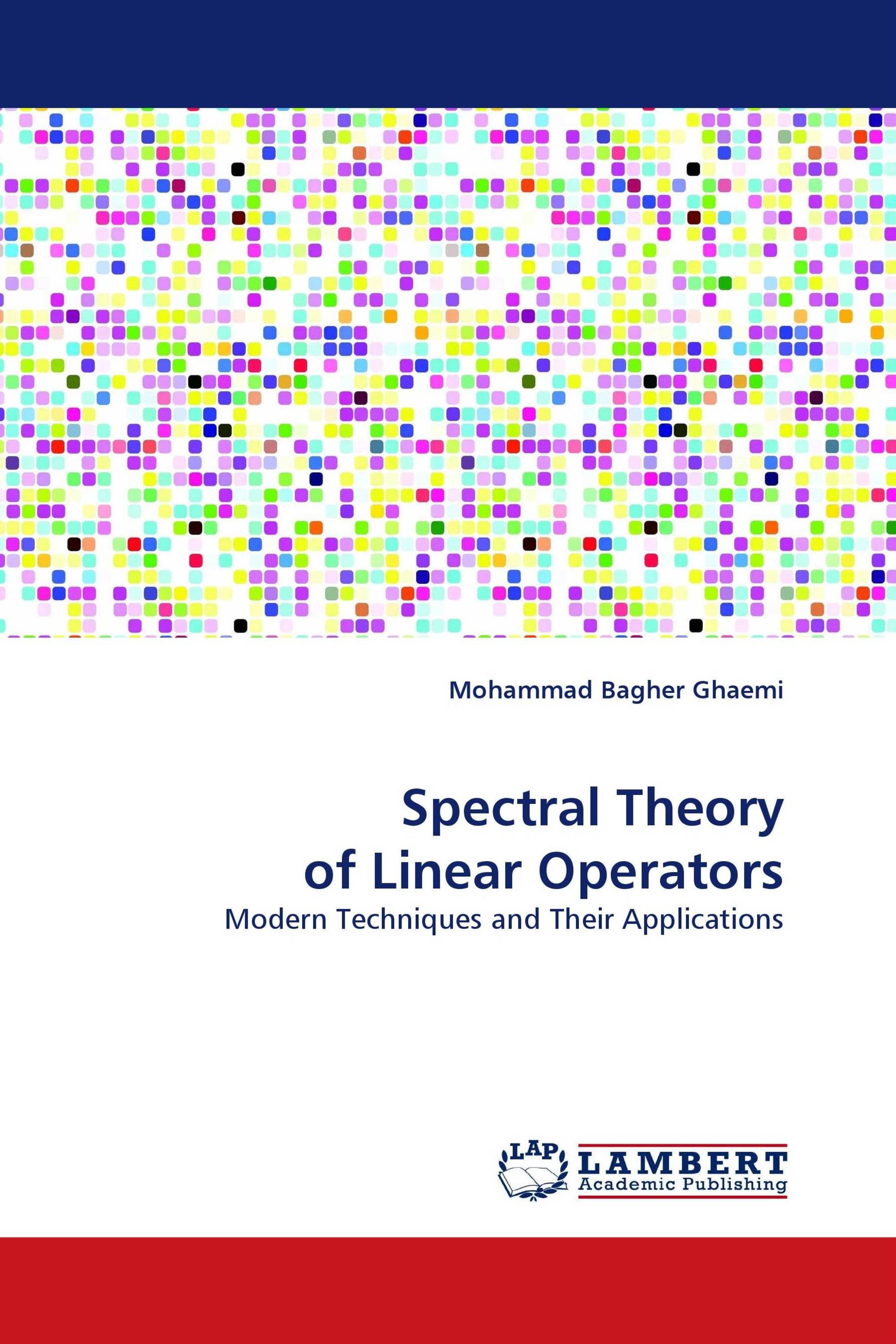 Spectral Theory of Linear Operators