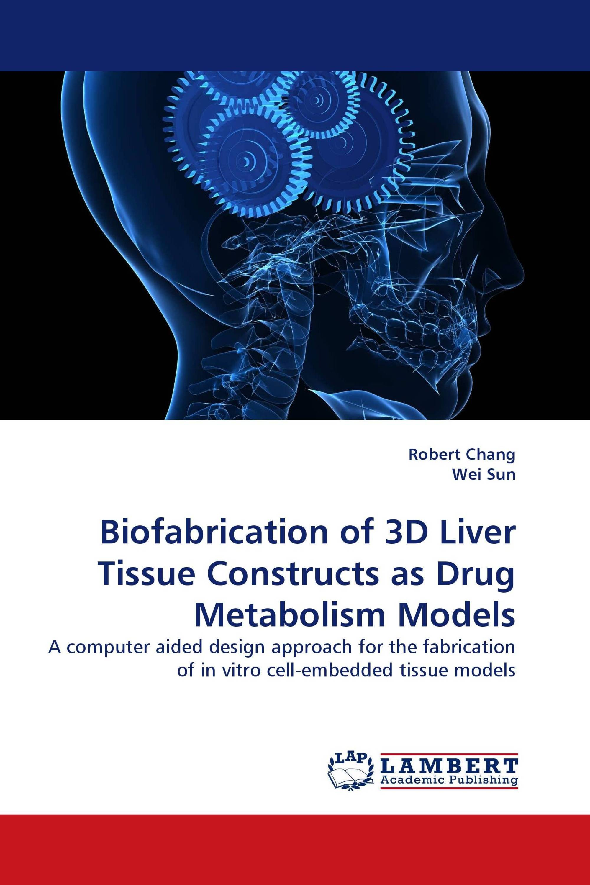 Biofabrication of 3D Liver Tissue Constructs as Drug Metabolism Models