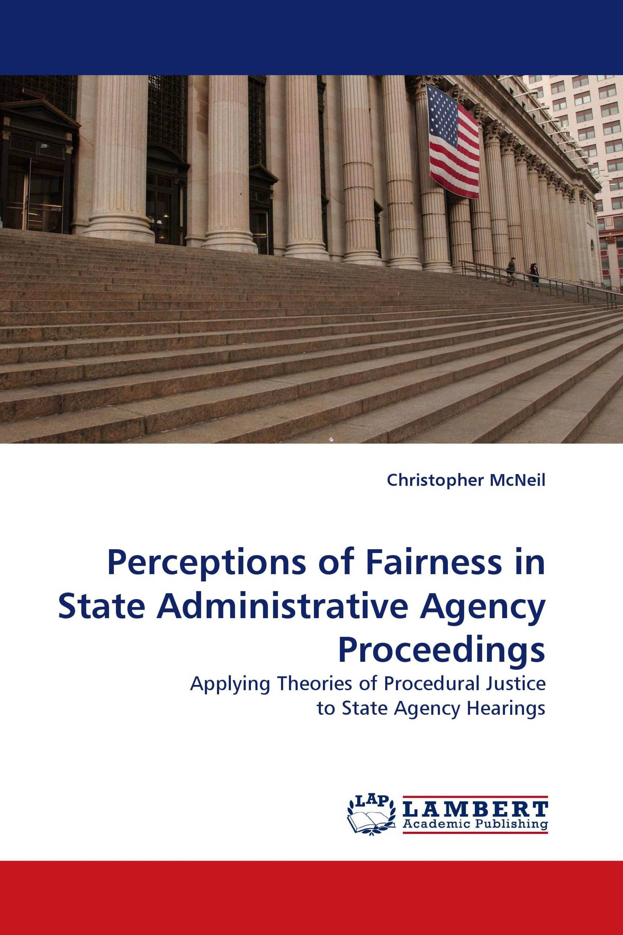 Perceptions of Fairness in State Administrative Agency Proceedings