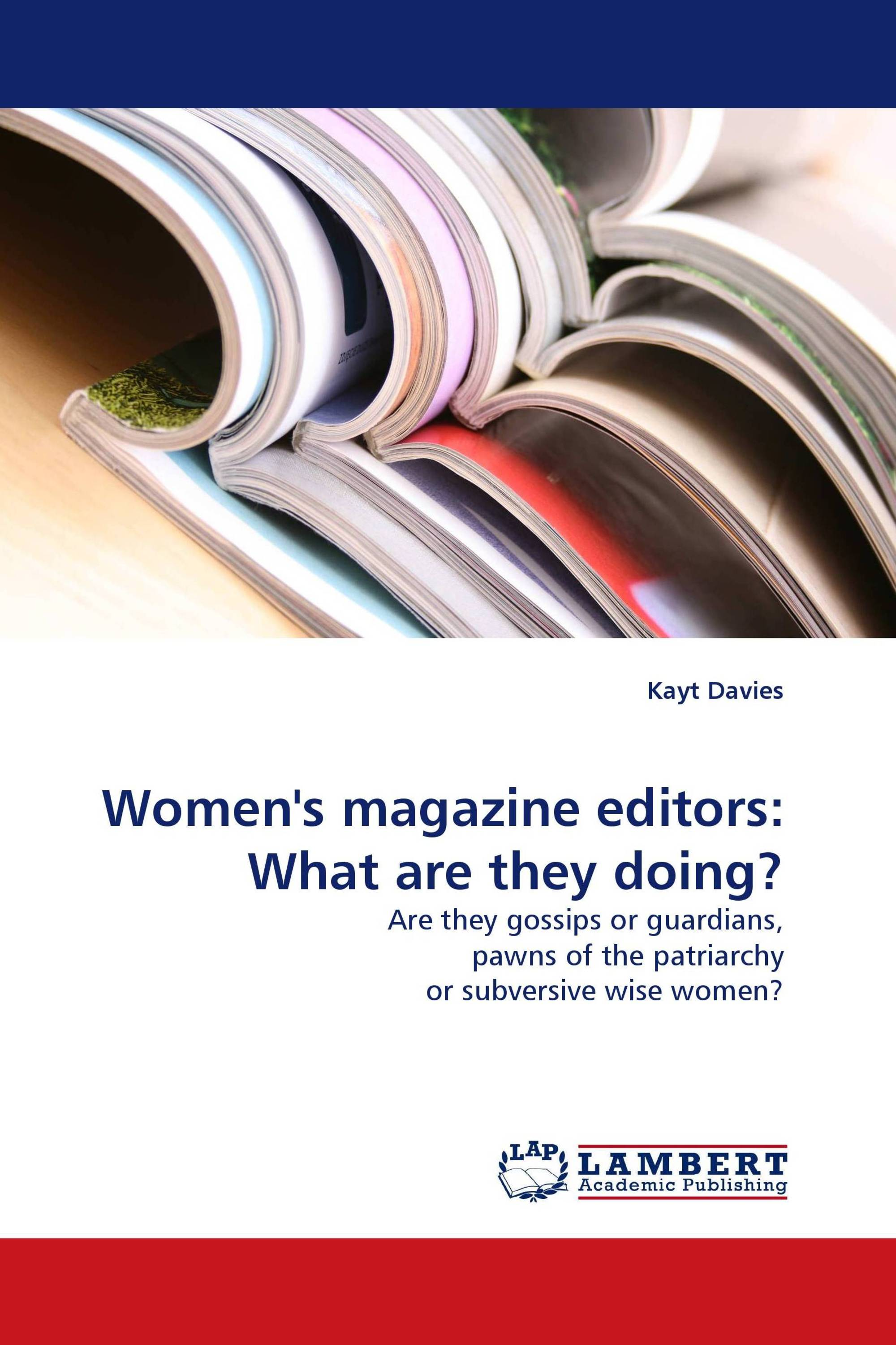 Women''s magazine editors: What are they doing?