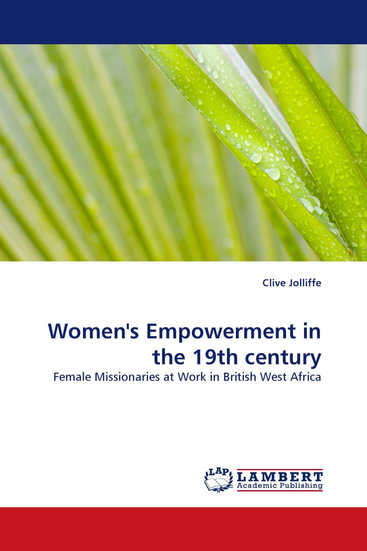 Women''s Empowerment in the 19th century