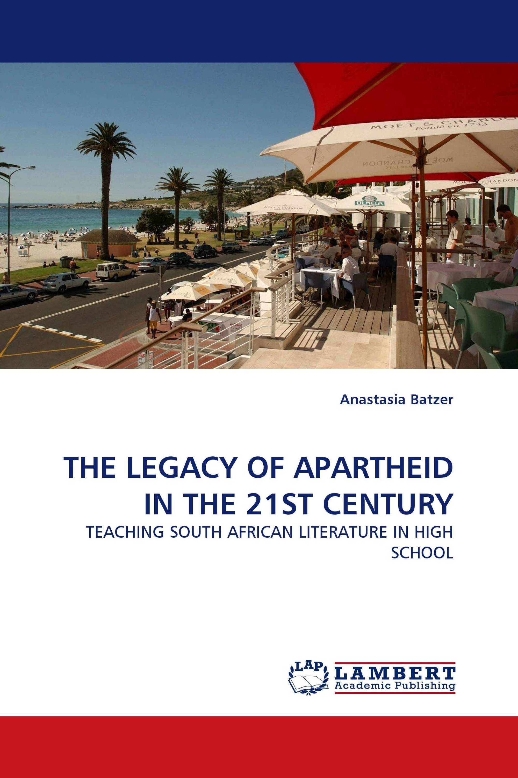 THE LEGACY OF APARTHEID IN THE 21ST CENTURY