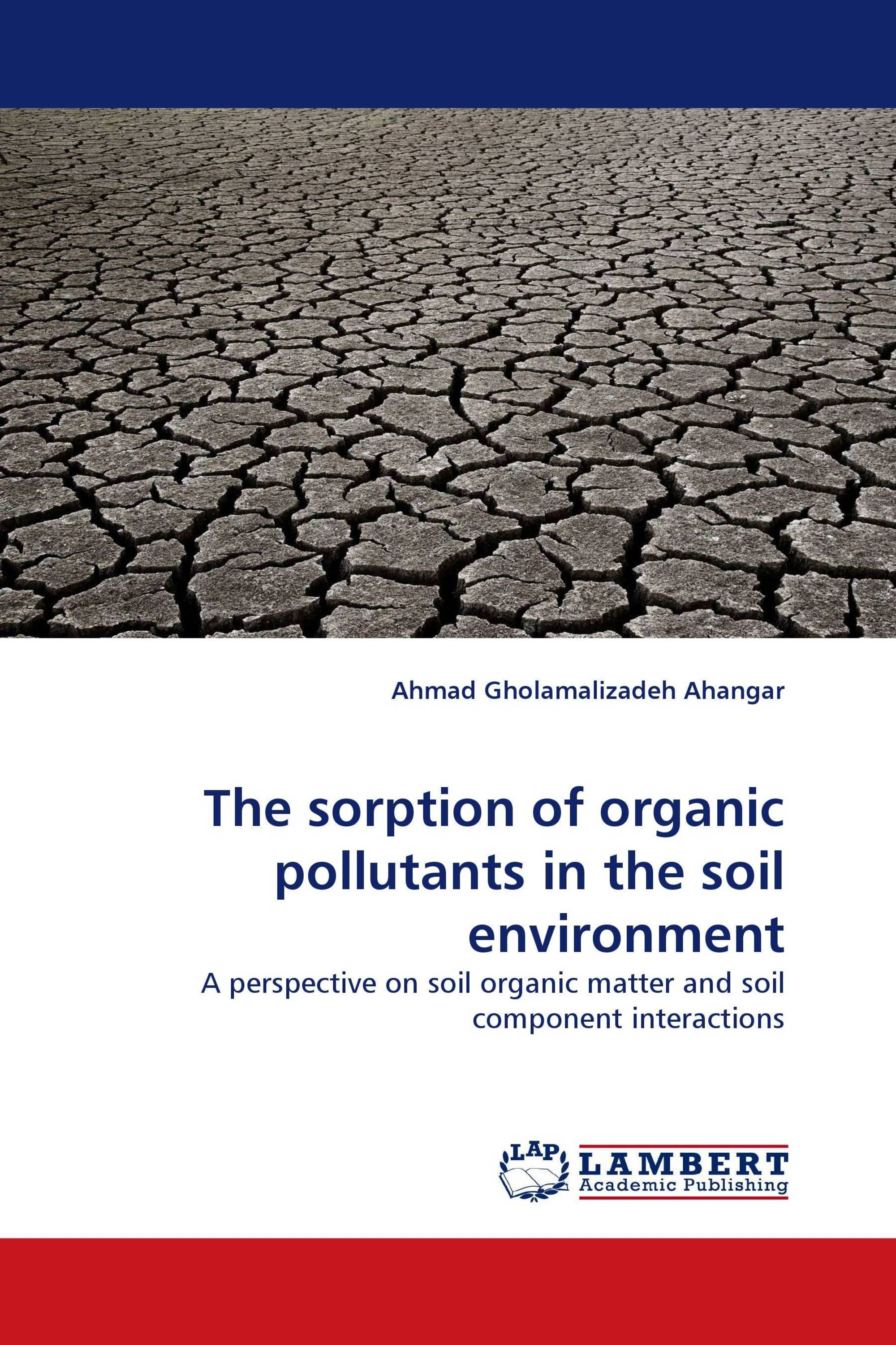 The sorption of organic pollutants in the soil environment