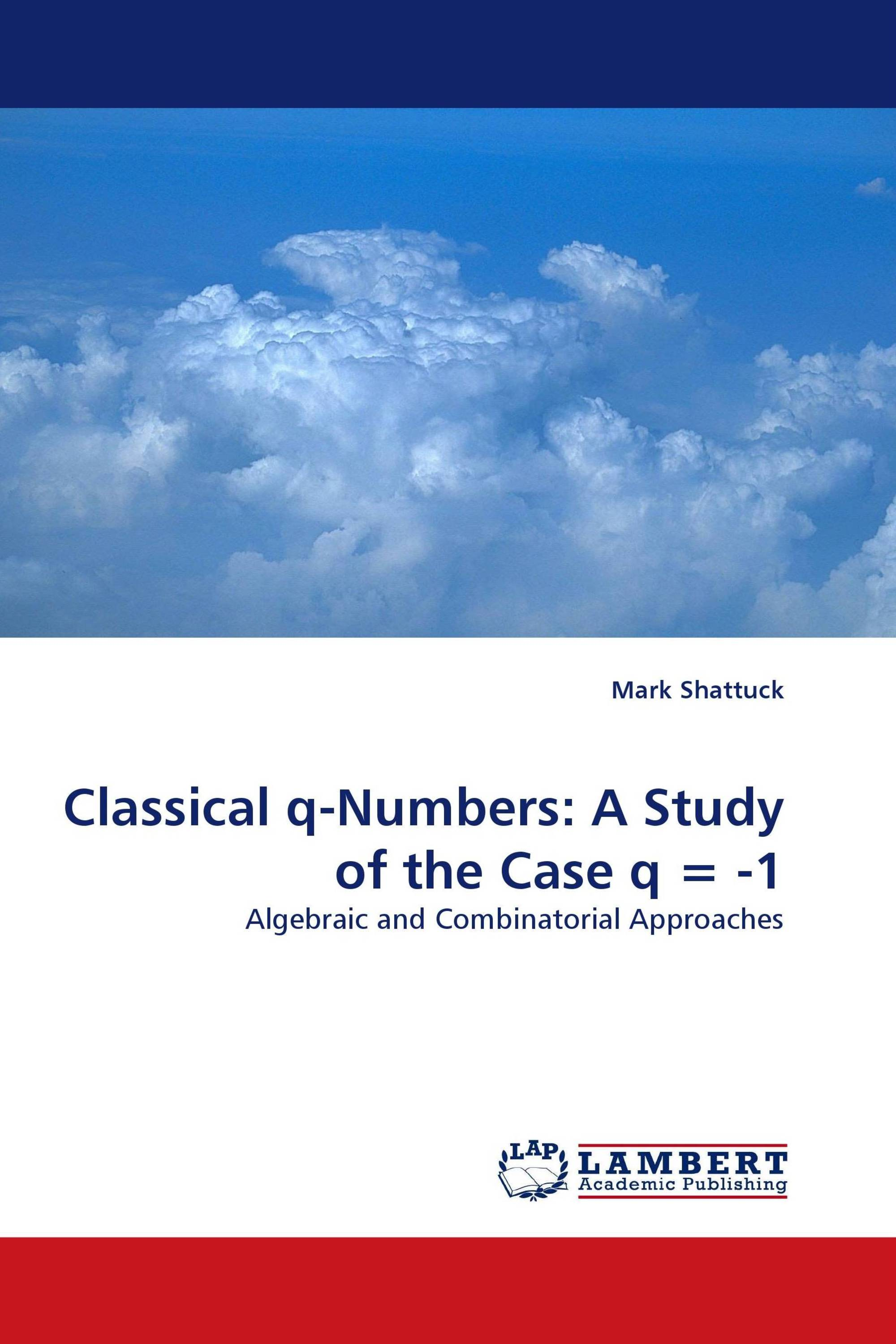 Classical q-Numbers:  A Study of the Case q = -1
