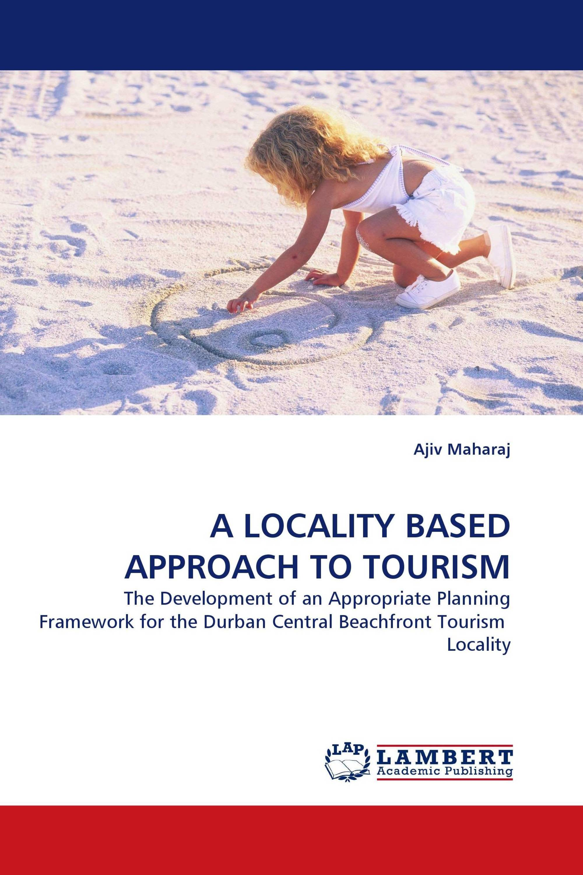 A LOCALITY BASED APPROACH TO TOURISM