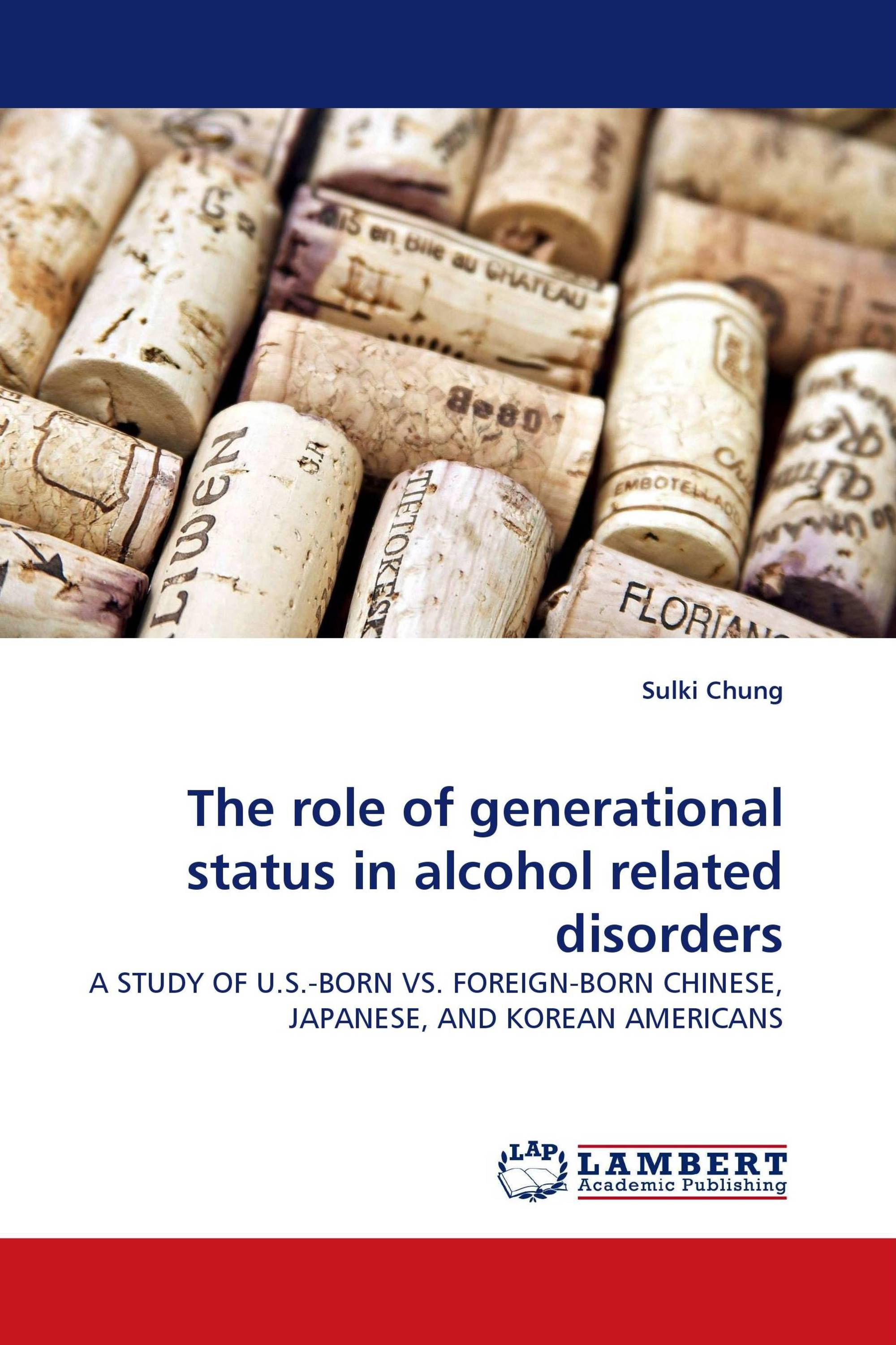 The role of generational status in alcohol related disorders