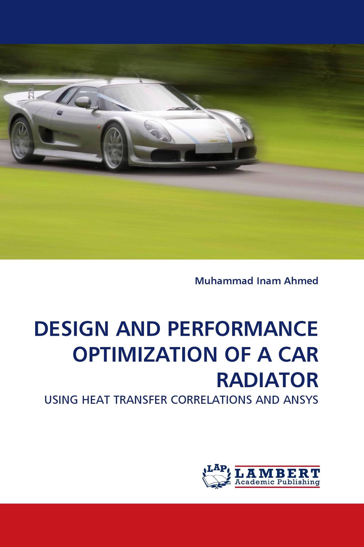 Design of a car radiator - Design And Performance Optimization Of A Car Radiator