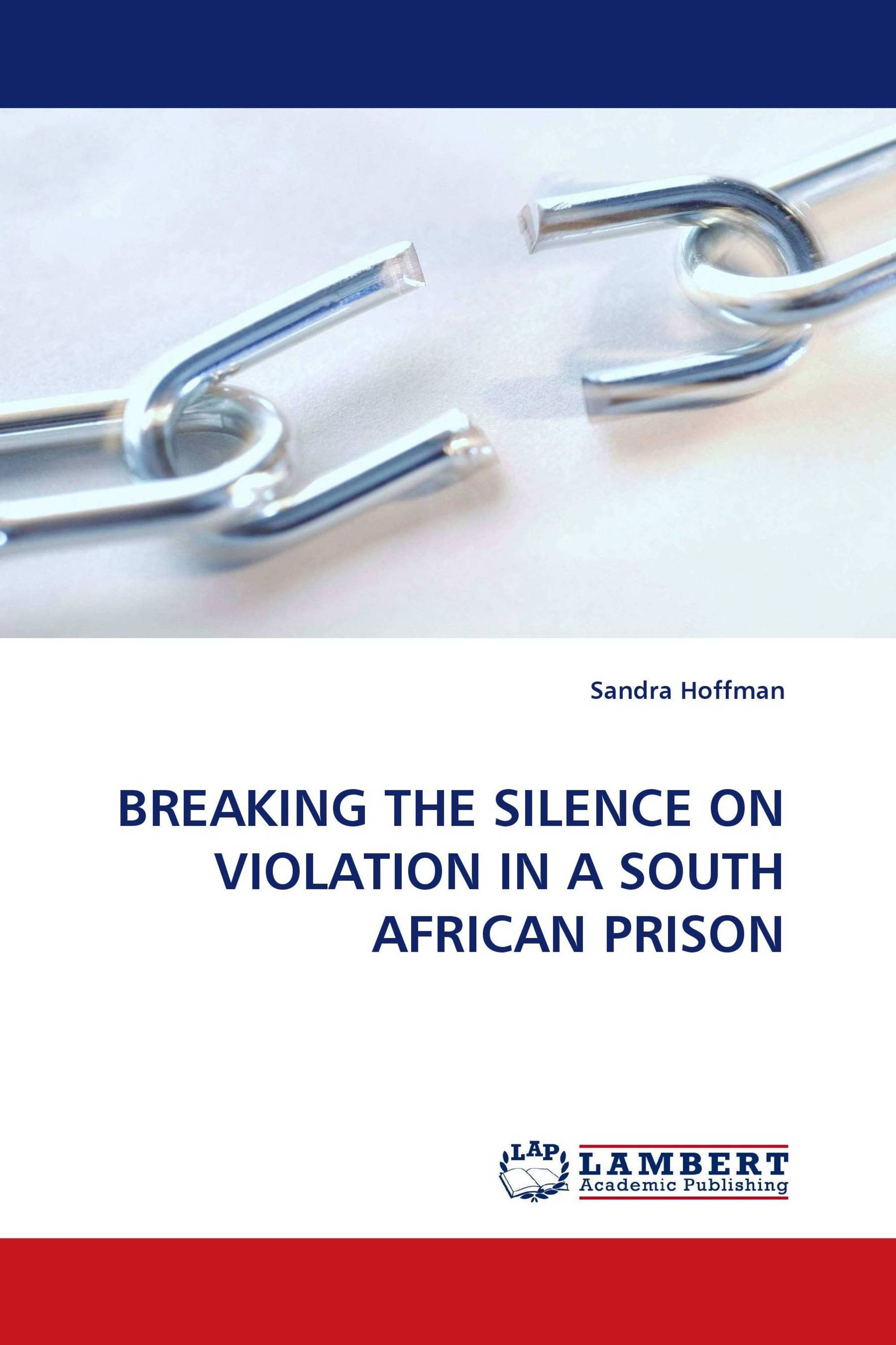 BREAKING THE SILENCE ON VIOLATION IN A SOUTH AFRICAN PRISON
