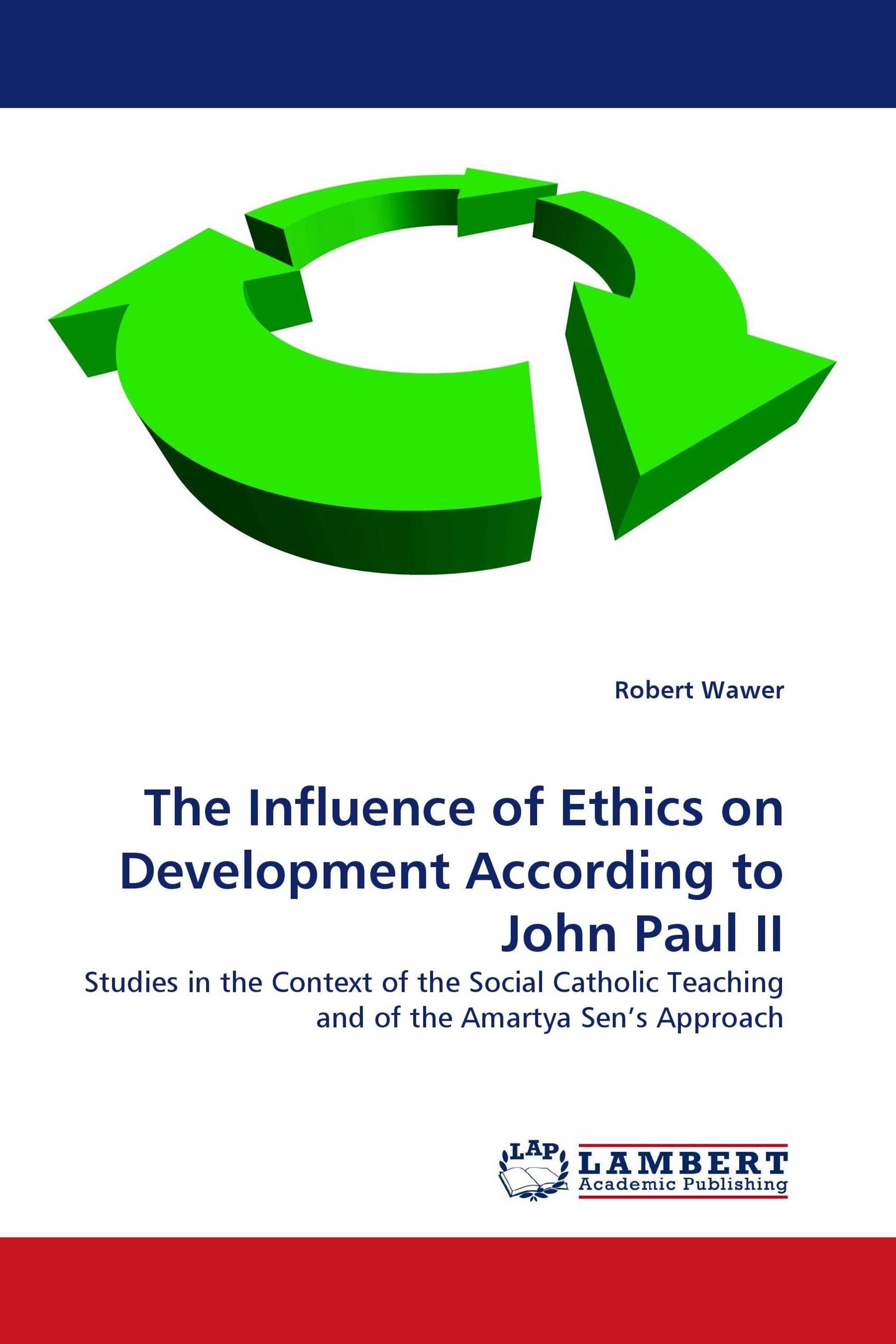 The Influence of Ethics on Development According to John Paul II