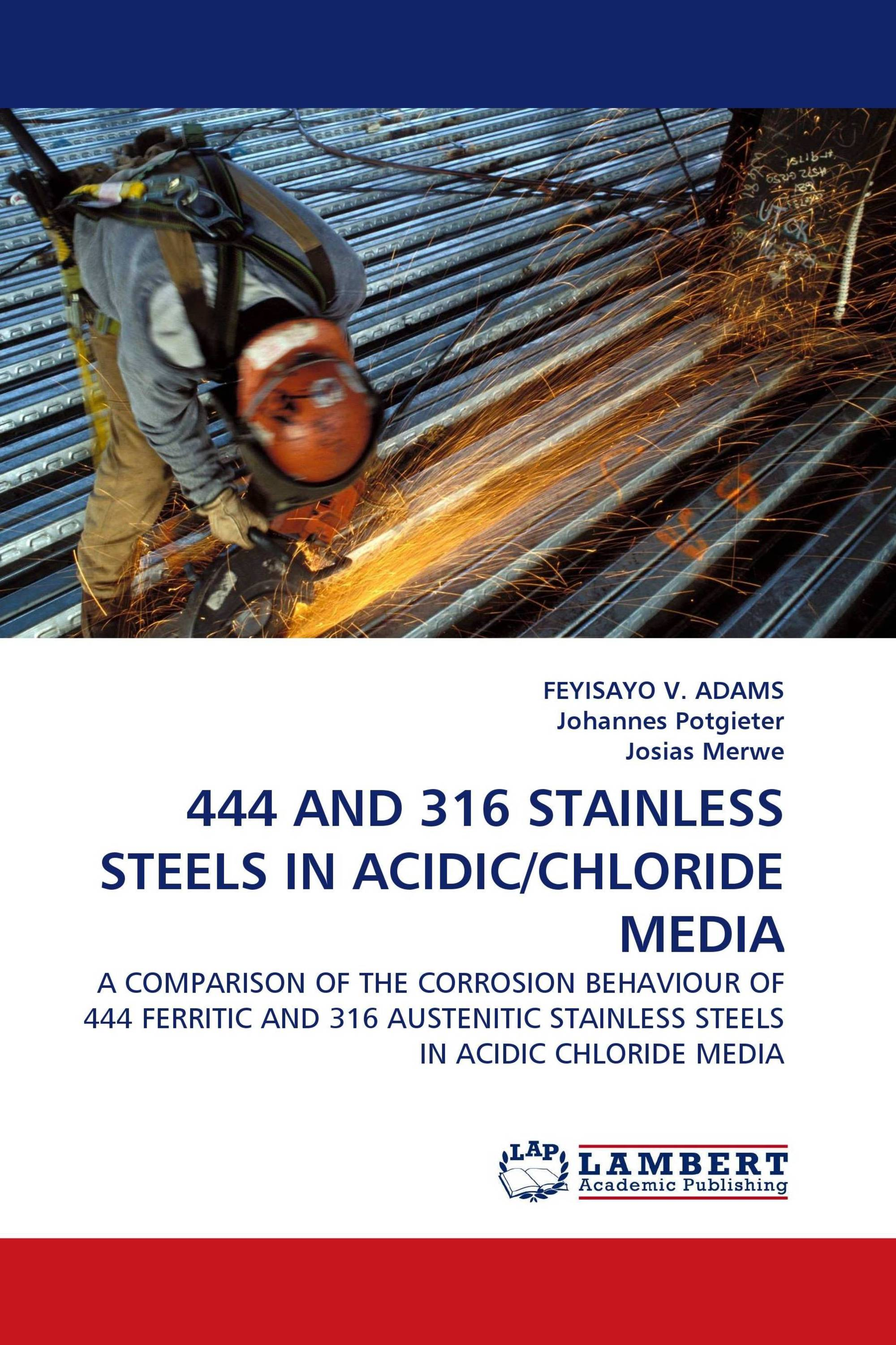 444 AND 316 STAINLESS STEELS IN ACIDIC/CHLORIDE MEDIA