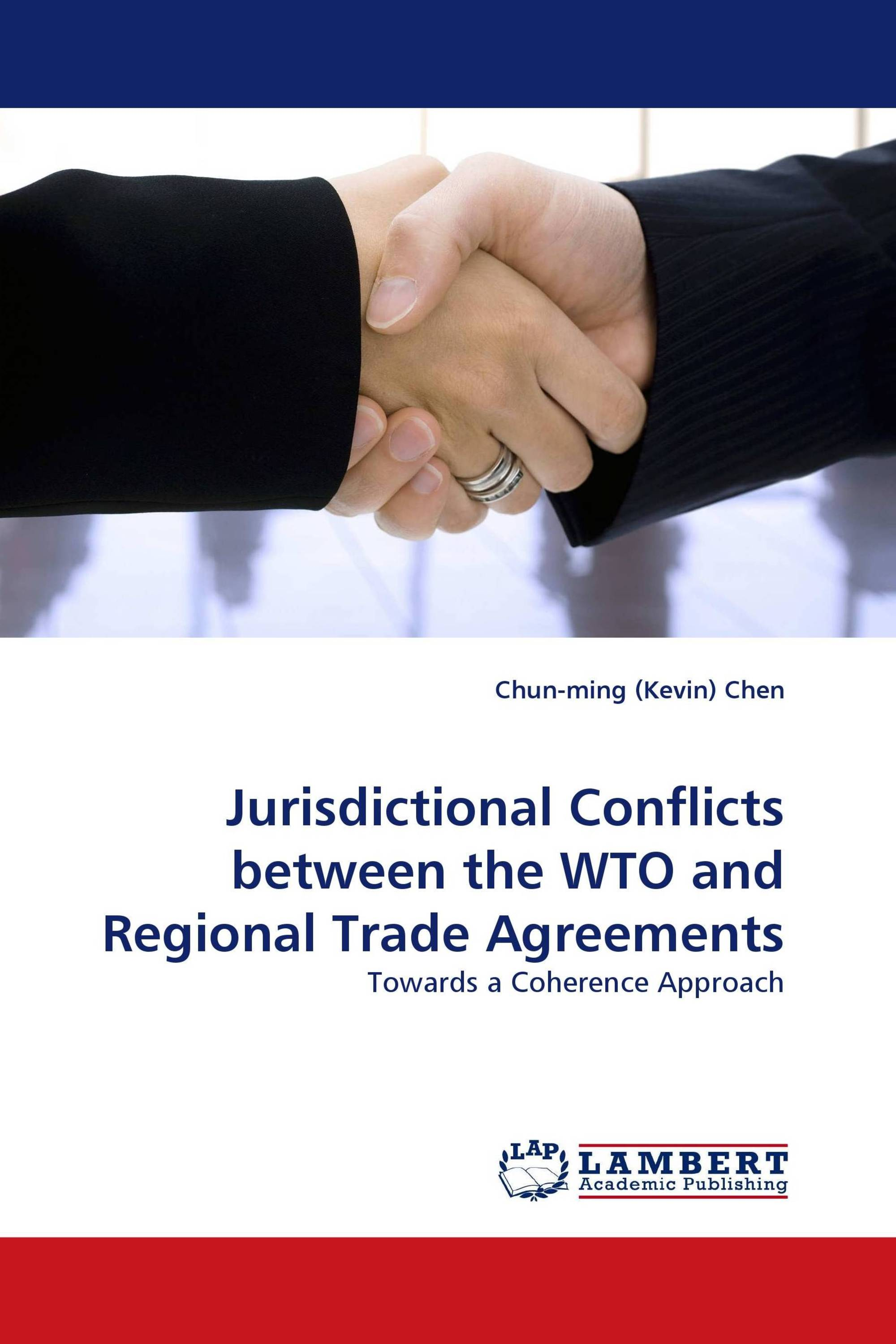 Jurisdictional Conflicts Between The Wto And Regional Trade