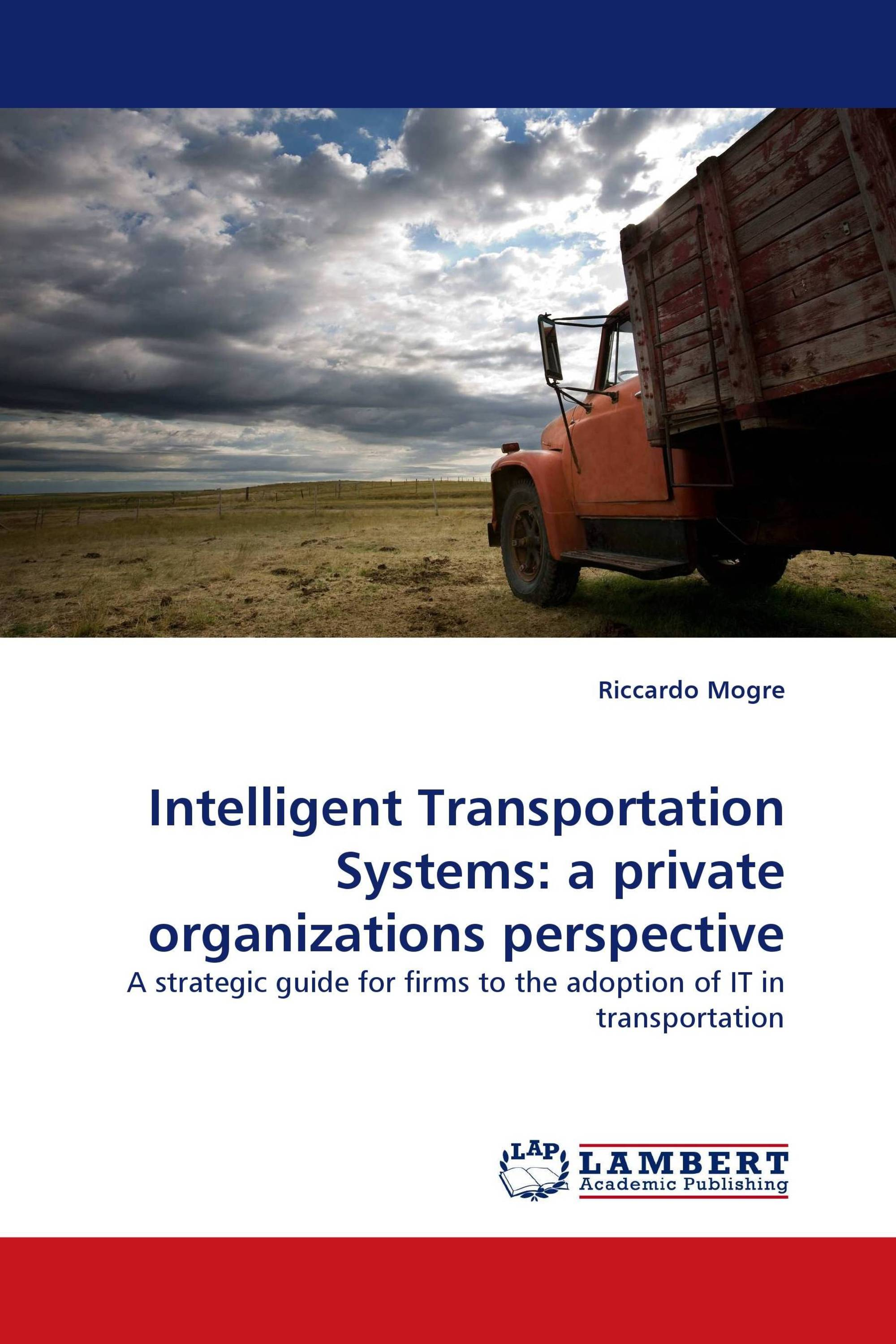 Intelligent Transportation Systems: a private organizations perspective