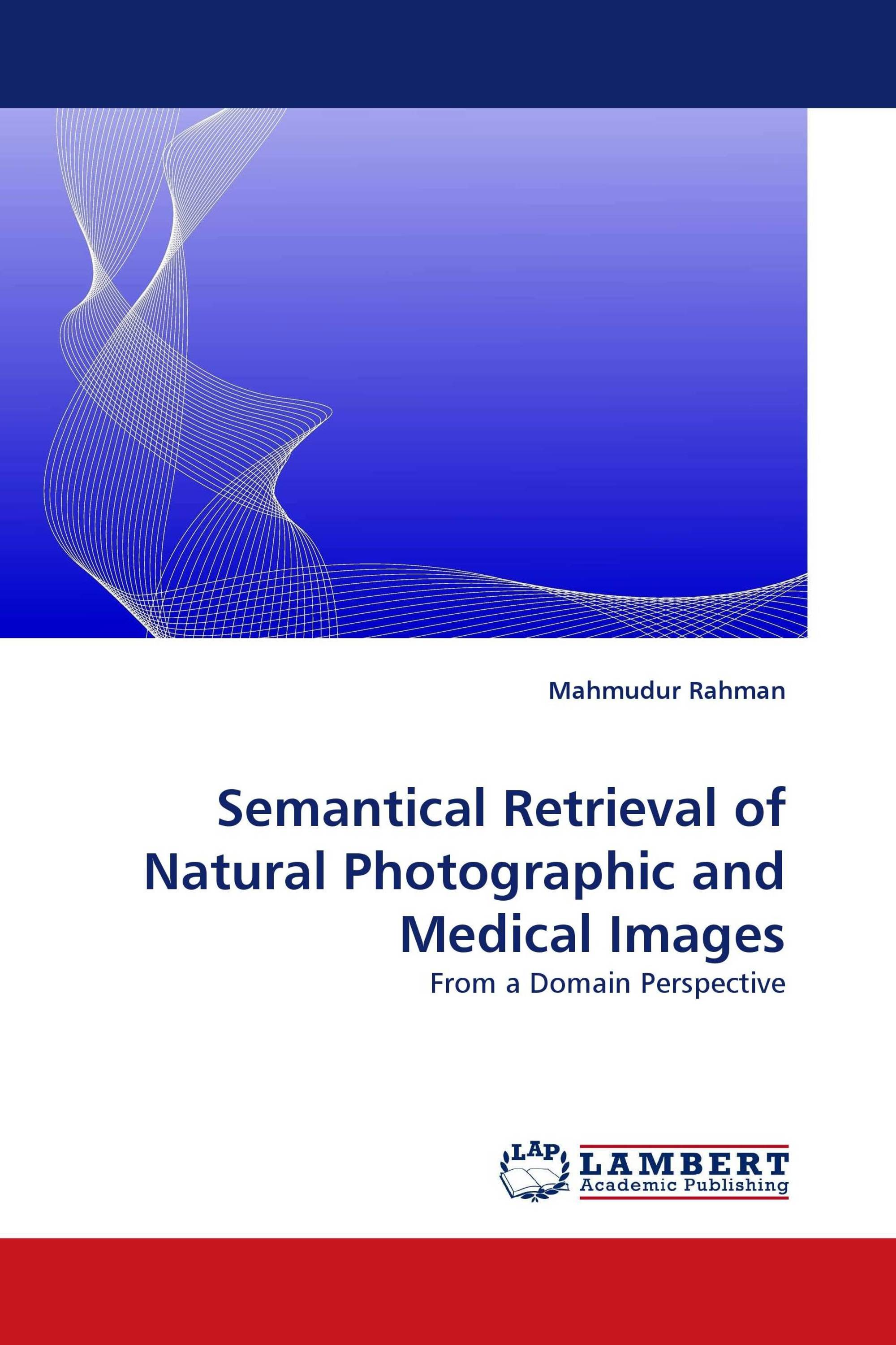 Semantical Retrieval of Natural Photographic and Medical Images