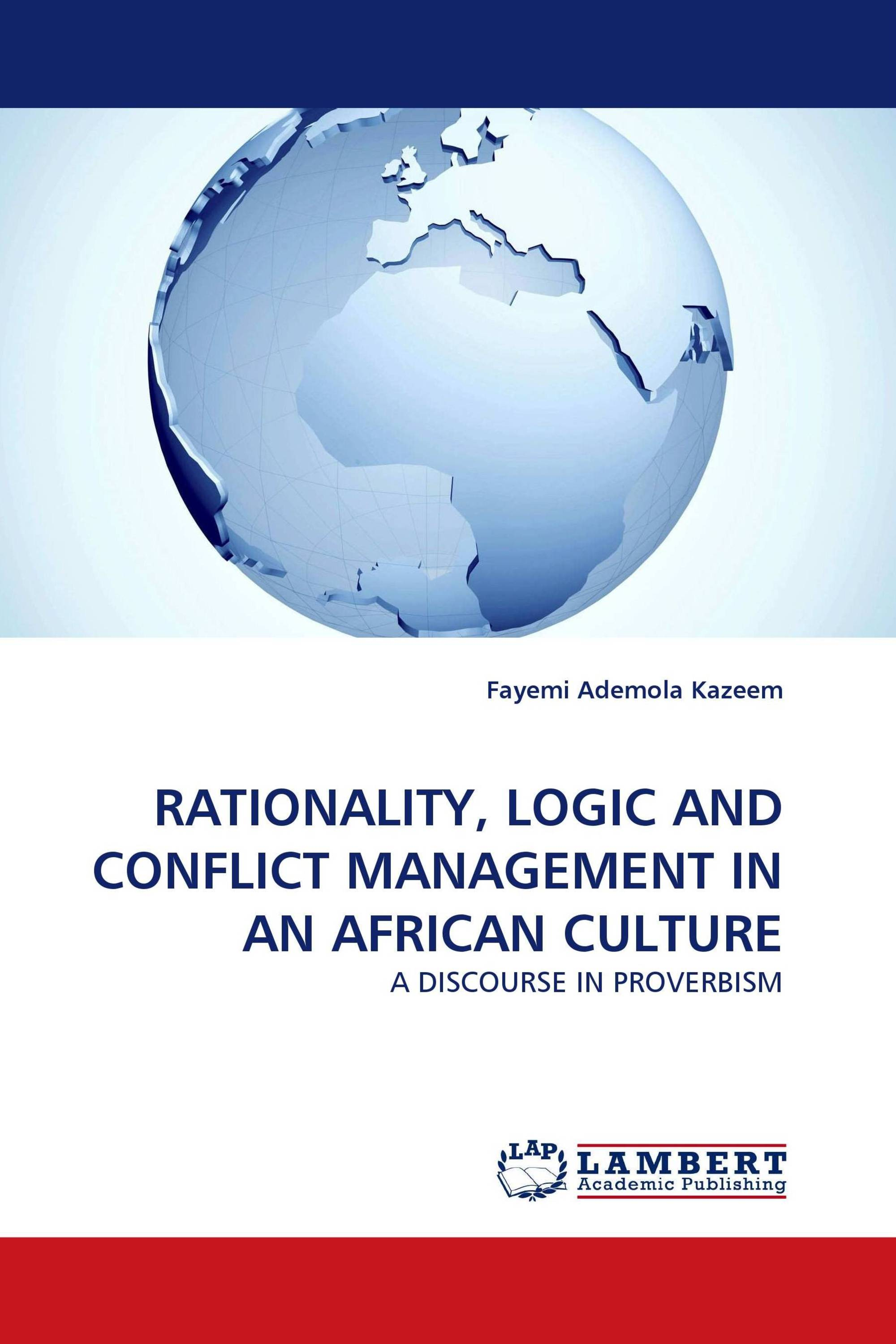 RATIONALITY, LOGIC AND CONFLICT MANAGEMENT IN AN AFRICAN