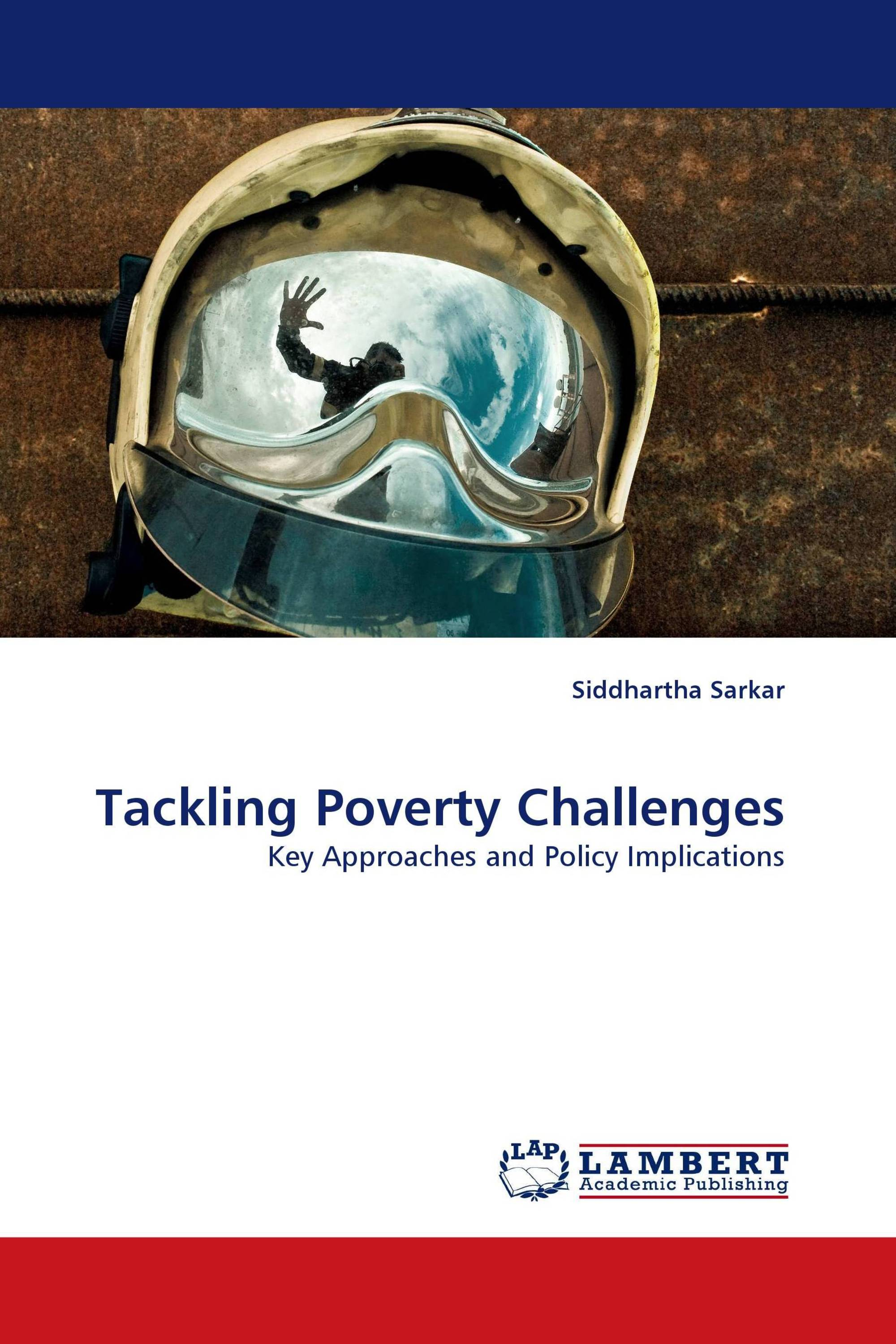 challenges of tackling poverty in a Tackling grand challenges pragmatically: robust action revisited in tackling issues such as climate change and poverty those tackling grand challenges are.