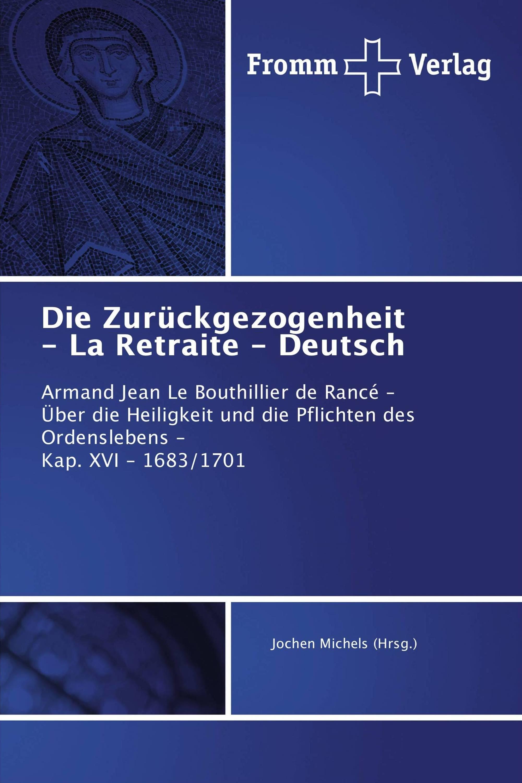 Die Zurückgezogenheit - La Retraite - Deutsch
