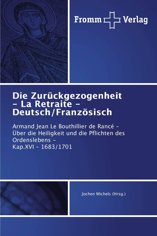 Die Zurückgezogenheit - La Retraite - Deutsch/Französisch
