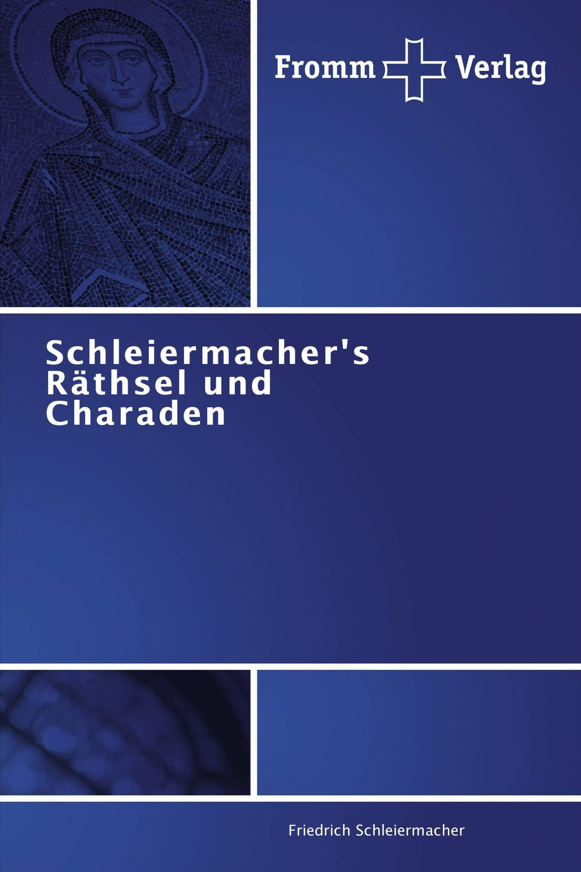 Schleiermacher's Räthsel und Charaden