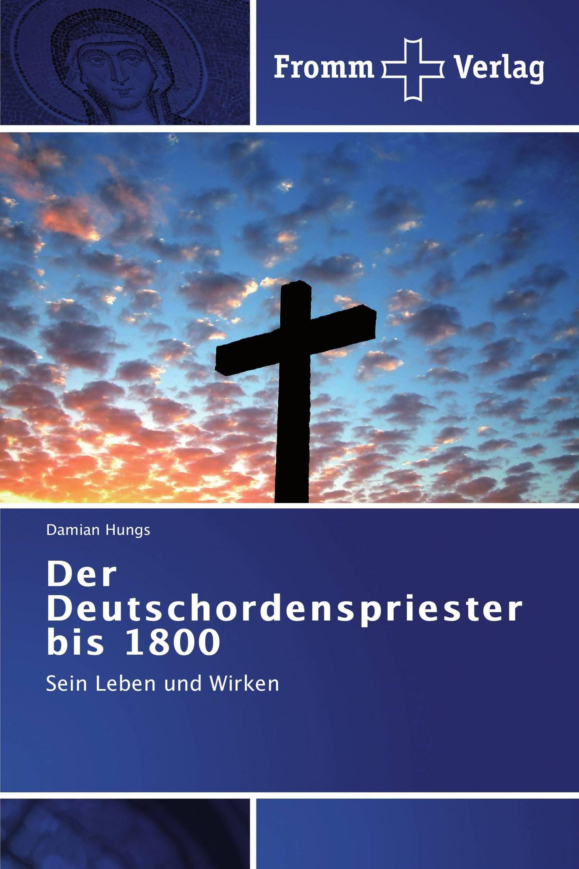 Der Deutschordenspriester bis 1800