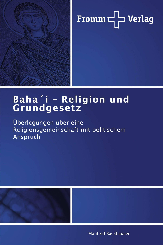 Baha´i – Religion und Grundgesetz