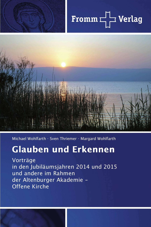 Glauben und Erkennen / 978-3-8416-0664-8 / 9783841606648 / 3841606644
