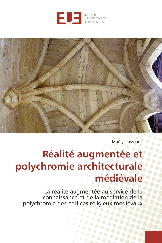 Réalité augmentée et polychromie architecturale médiévale