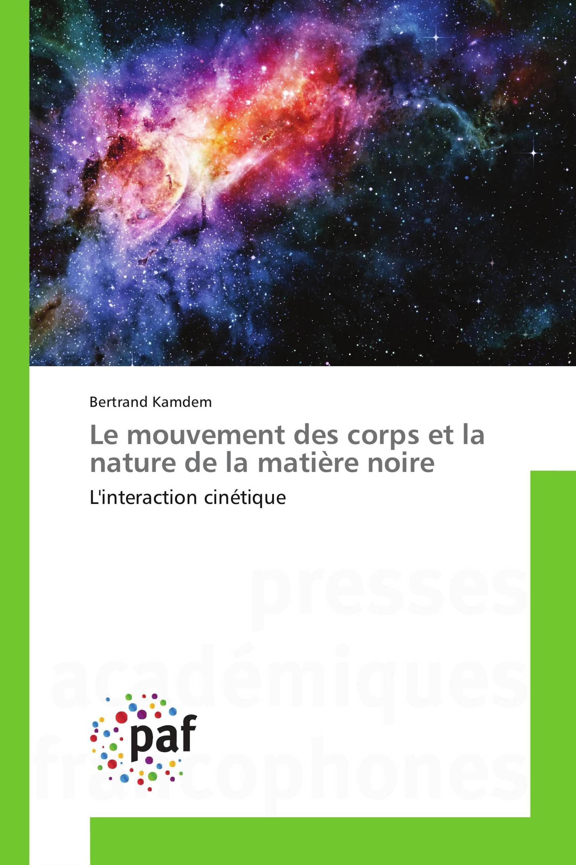 Le mouvement des corps et la nature de la matière noire