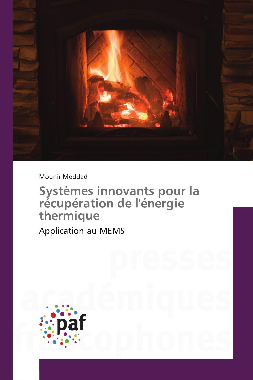 Systèmes innovants pour la récupération de l'énergie thermique