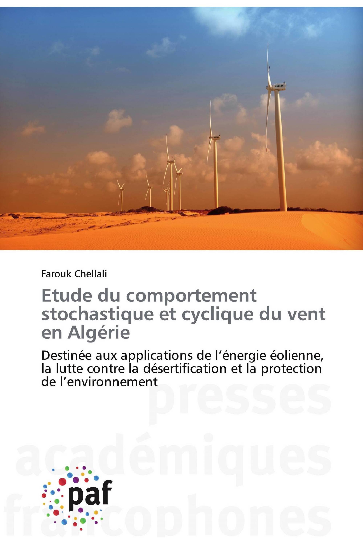 Etude du comportement stochastique et cyclique du vent en Algérie