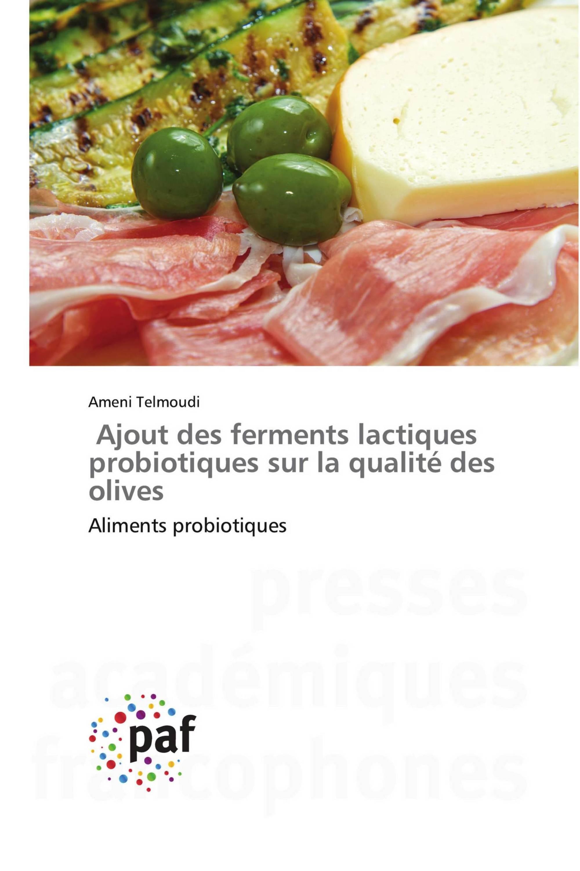 Ajout des ferments lactiques probiotiques sur la qualité des olives